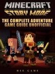 Game HSE - Minecraft Story Mode the Complete Adventure Game Guide Unofficial [eKönyv: epub,  mobi]