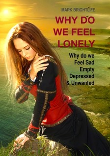 Brightlife Mark - Why Do We Feel Lonely [eKönyv: epub, mobi]