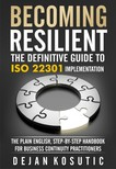 Kosutic Dejan - Becoming Resilient - The Definitive Guide to ISO 22301 Implementation [eKönyv: epub,  mobi]