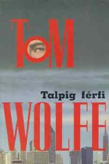 Tom Wolfe - Talpig férfi