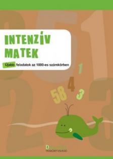 TÖRÖK ÁGNES (SZERK.) - Intenzív matek - Újabb feladatok a 1000-es számkörben