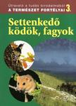 Dosztányi Imre (szerk.) - Settenkedő ködök, fagyok -A természet fortélyai 3.<!--span style='font-size:10px;'>(G)</span-->