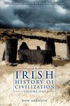 AKENSON, DON - An Irish History of Civilization Vol 1-2 [antikvár]