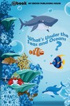 House My Ebook Publishing - What's Under the Seas and Oceans? [eKönyv: epub,  mobi]