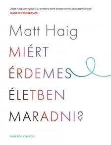 Matt Haig - Miért érdemes életben maradni? [eKönyv: epub, mobi]
