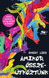 Emery Lord - Amikor összeütköztünk<!--span style='font-size:10px;'>(G)</span-->