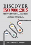 Cruz Carlos Pereira da - Discover ISO 9001:2015 Through Practical Examples [eKönyv: epub,  mobi]