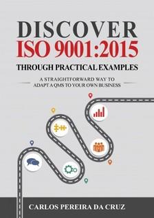 Cruz Carlos Pereira da - Discover ISO 9001:2015 Through Practical Examples [eKönyv: epub, mobi]