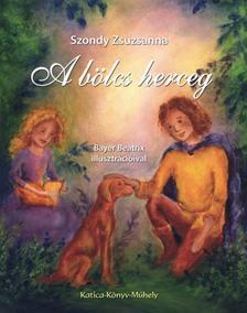 Szondy Zsuzsanna - A BÖLCS HERCEG - ÜKH 2018