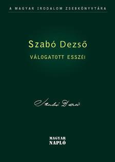 SZABÓ DEZSŐ - Szabó Dezső Válogatott esszéi
