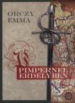 Orczy Emma - Pimpernel Erdélyben