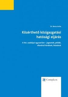 Dr. Boros Anita - Közérthető közigazgatási hatósági eljárás (4. kiadás) [eKönyv: epub, mobi]