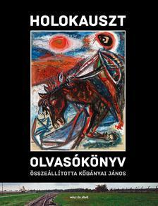 Kőbányai János - Holokauszt olvasókönyv