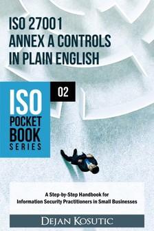 Kosutic Dejan - ISO 27001 Annex A Controls in Plain English [eKönyv: epub, mobi]