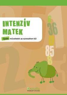 TÖRÖK ÁGNES (SZERK.) - Intenzív matek - Újabb műveletek az ezreseken túl