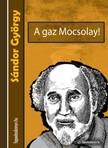 Sándor György - A gaz Mocsolay [eKönyv: epub,  mobi]