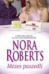 Nora Roberts - Mézes puszedli [eKönyv: epub, mobi]<!--span style='font-size:10px;'>(G)</span-->