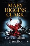 Mary Higgins Clark - Csak a dallam él tovább [eKönyv: epub,  mobi]