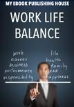 House My Ebook Publishing - Work Life Balance [eKönyv: epub,  mobi]