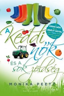 Monika Peetz - A keddi nők és a sok zöldség [eKönyv: epub, mobi]