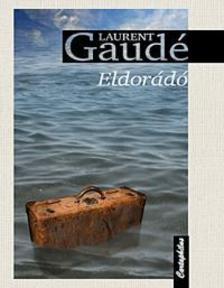 GAUDÉ, LAURENT - Eldorádó