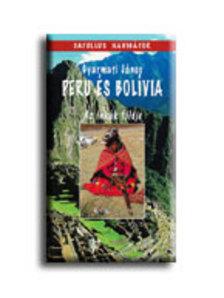 GYARMATI JÁNOS - PERU ÉS BOLÍVIA - AZ INKÁK FÖLDJE - CATULLUS NAVIGÁTOR -