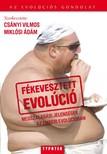 Csányi Vilmos - Miklósi Ádám - Fékevesztett evolúció [eKönyv: pdf]<!--span style='font-size:10px;'>(G)</span-->