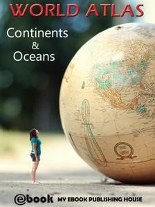 House My Ebook Publishing - World Atlas - Continents & Oceans [eKönyv: epub, mobi]