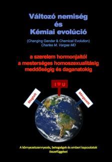 Charles M. Vargas MD - Változó nemiség és Kémiai evolúció