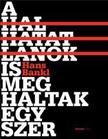 Hans Bankl - A HALHATATLANOK IS MEGHALTAK EGYSZER (ÚJ!)