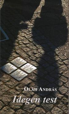 Oláh András - Idegen test
