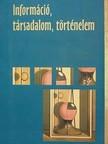 Z. Karvalics László - Információ, társadalom, történelem [eKönyv: pdf]