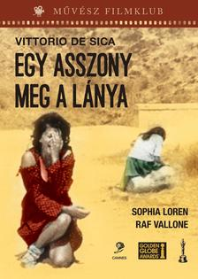 Vittorio De Sica - EGY ASSZONY MEG A LÁNYA