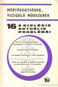 DR. CSABA GYÖRGY - A biológia aktuális problémái 16. [antikvár]