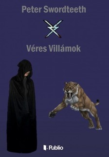 Swordteeth Peter - Véres villámok [eKönyv: epub, mobi]