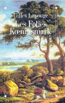 LAPOUGE, GILLES - les folies Koenigsmark [antikvár]