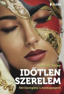 Saray Judith - Időtlen szerelem - Két kisregény a boldogságról [eKönyv: epub, mobi]