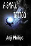 Philips Anji - A Small Tattoo [eKönyv: epub,  mobi]
