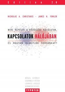 James H. Fowler Nicholas A. Christakis - - Kapcsolatok hálójában [eKönyv: pdf]