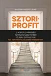 Márton-Koczó Ildikó - Sztoriprofit - 12 külföldi híresség,  12 magyar üzletember,  félszáz ütős történet és a történetfeldolgozás módszertana  [eKönyv: epub,  mobi]