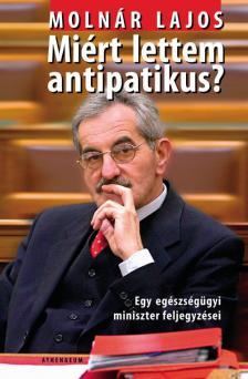 Molnár Lajos - MIÉRT LETTEM ANTIPATIKUS? ###