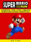 Games HSE - Super Mario Run Android,  APK,  Tips,  Cheats Download Guide Unofficial [eKönyv: epub,  mobi]