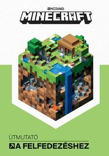 - - Minecraft - Útmutató a felfedezéshez