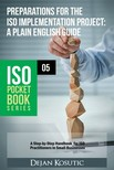 Kosutic Dejan - Preparations for the ISO Implementation Project - A Plain English Guide [eKönyv: epub,  mobi]