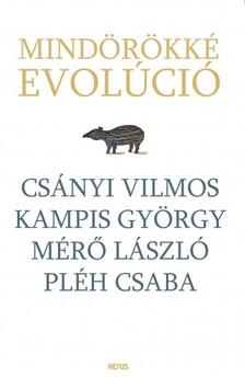 Kampis György - Mérő László - Pléh Csaba Csányi Vilmos - - Mindörökké evolúció [eKönyv: pdf]