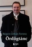 Orbán Ferenc Régeni - Ördögtánc - A Nap süssön rád [eKönyv: epub, mobi]