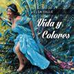 Elsa Valle - Elsa Valle: Vida y Colores