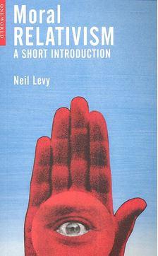 Levy, Neil - Moral Relativism - A Short Introduction [antikvár]