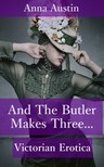 Austin Anna - And The Butler Makes Three... [eKönyv: epub,  mobi]