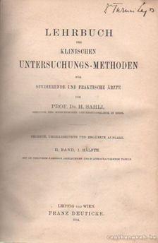 Dr. Sahli, H. - Lehrbuch der klinischen Untersuchungs-Methoden für studierende und praktische Arzte II. band, 1. Halfte [antikvár]